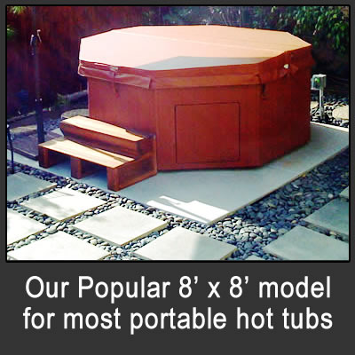 our most popular 8 foot by 8 foot model for most hot tubs and spas